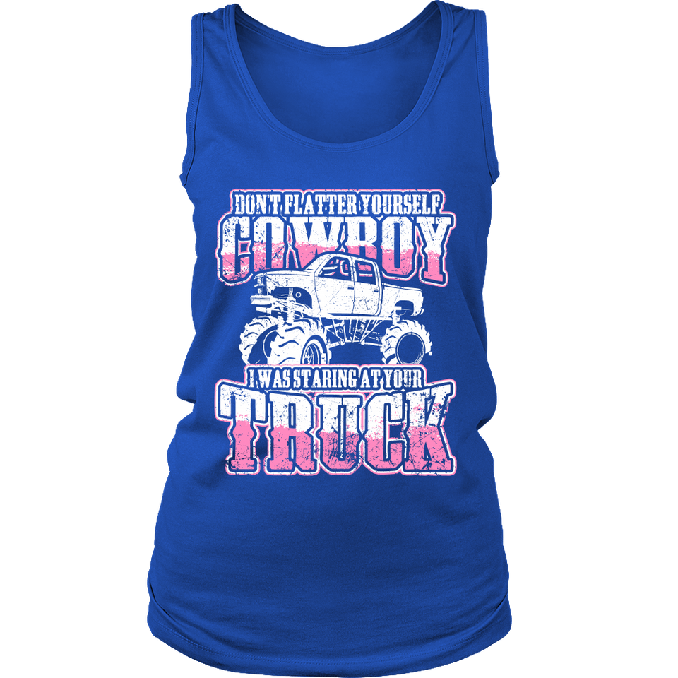 Don't Flatter Your Self Cowboy - Truck!