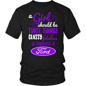 A Girl Should Be Three Things Classy,Fabulous & Drives a Ford PuV