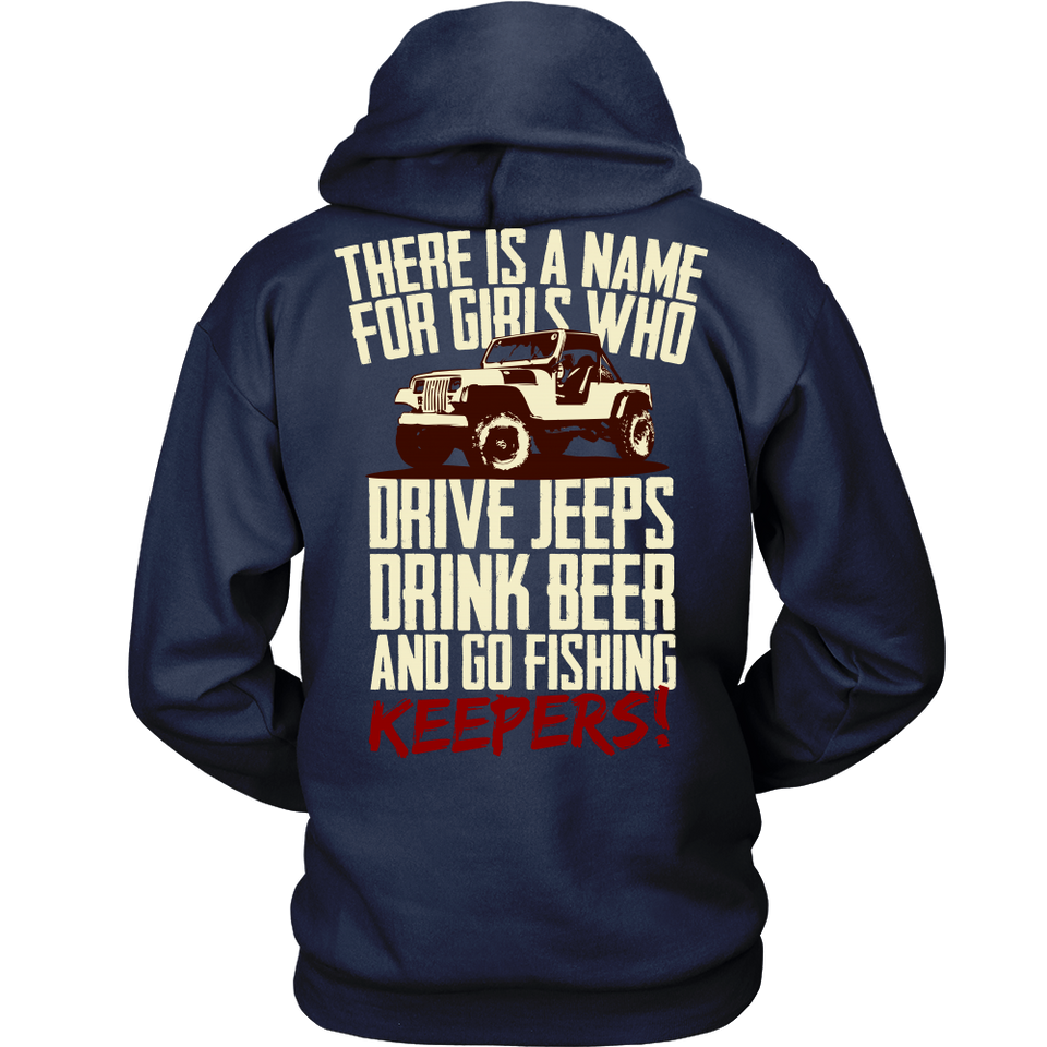 There Is a Name For Girls Who Drive Jeeps,Drink Beer And Go Fishing Keepers