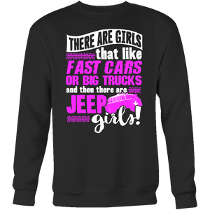 There Are Girls That Like Fast Cars Or Big Trucks And Then There Are Jeep Girls T-Shirts