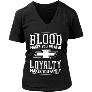 Blood Makes You Related, Loyalty Makes You Family Chevy New!