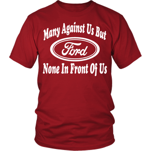 Many Against Us But None In Front Of Us Ford