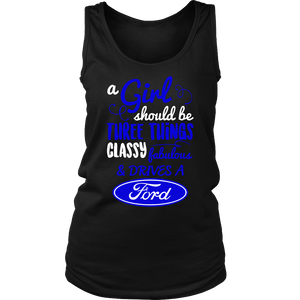 A Girl Should Be Three Things Classy,Fabulous & Drives a Ford BV