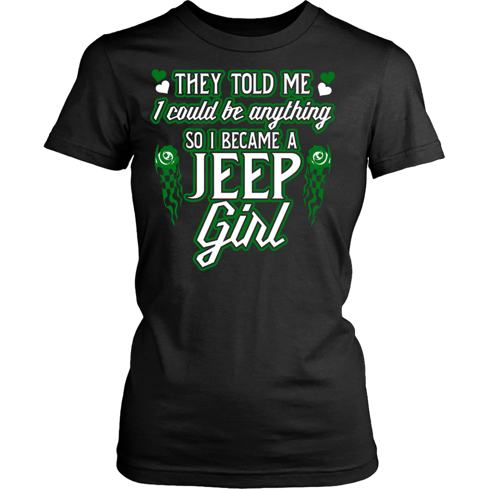 They Told Me I Could Be Anything So I Became A Jeep Girl!