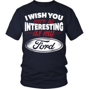 I Wish You Were As Interesting As My Ford