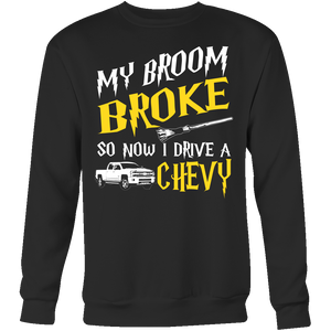My Broom Broke So Now I Drive A Chevy!