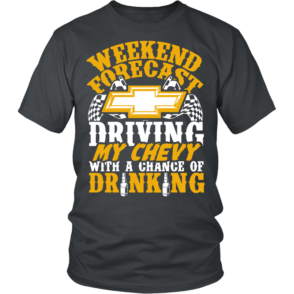 Weekend Forecast - Driving My Chevy With a Chance Of Drinking