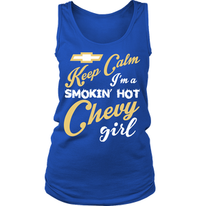 Keep Calm I'm a Smoking Hot Chevy Girl