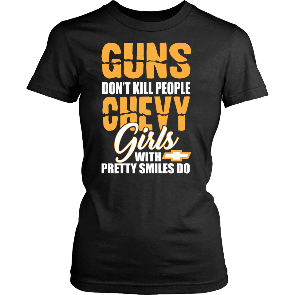 Guns Don't Kill People, Chevy Girls With Pretty Smiles Do YV!