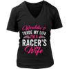 Wouldn't Trade My Life, I'm A Racer's Wife!