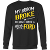 My Broom Broke So Now I Drive A Ford!