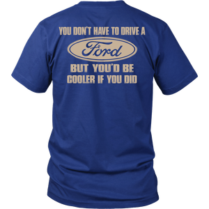 You Don't Have To Drive A Ford, Design On The Back!