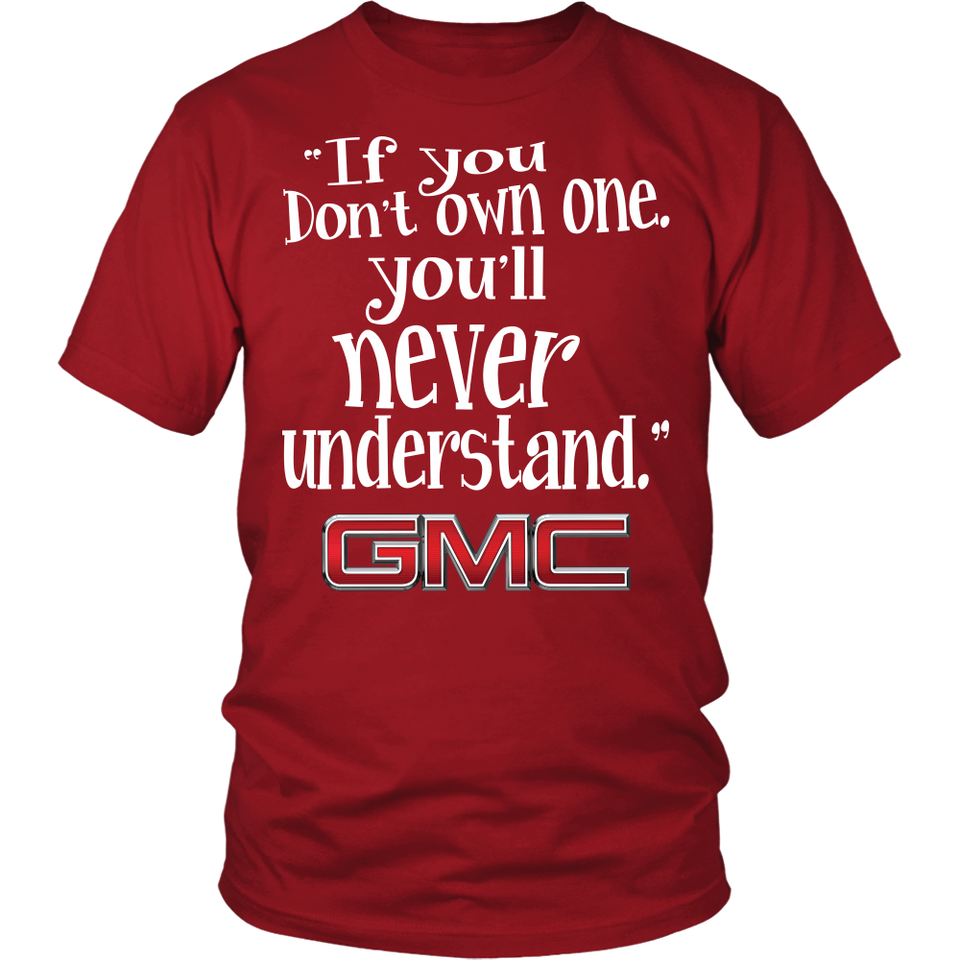 If You Don't Own One,You'll Never Understand GMC!