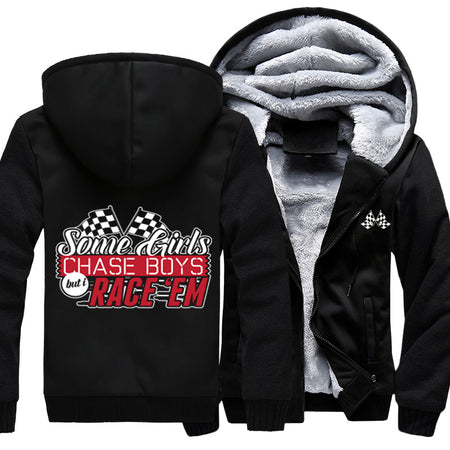 Some Girls Chase Boys But I Race Them Jacket With FREE SHIPPING!