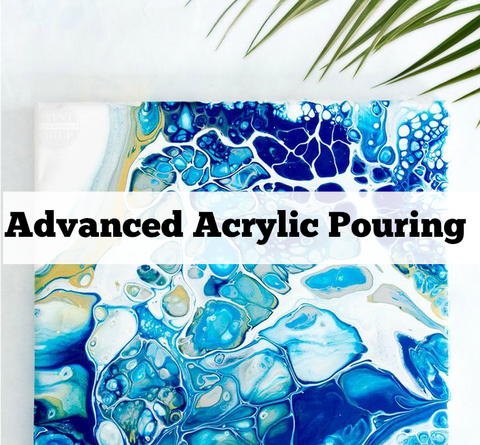 Advanced Acrylic Pouring Workshop