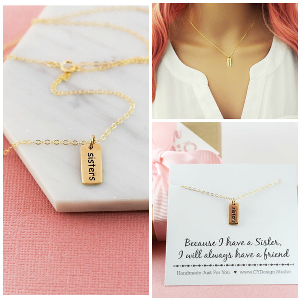 Because I Have a Sister I Will Always Have a Friend / 14k Gold Filled Necklace / Gift for Her / Simple Jewelry