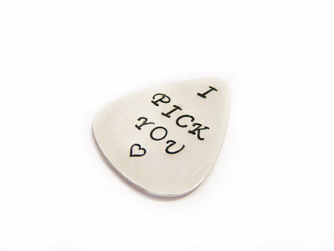 Hand Stamped I Pick You Brass Guitar Pick / Gift for Him