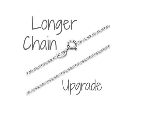 Longer Chain Upgrade - Sterling Silver Chain - Choose Your Length