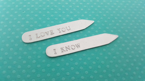 I Love You I Know Hand Stamped Silver Monogrammed Collar Stays / Gift for Him