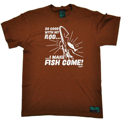 Drowning Worms -  Men's So Good With My Rod I Make Fish Come T-SHIRT