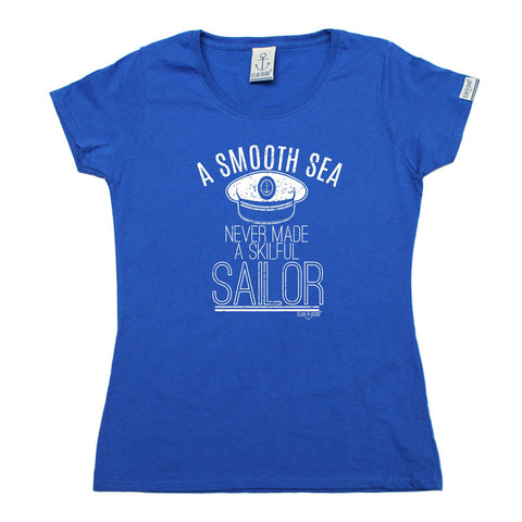 Ocean Bound - Women's A Smooth Sea Never Made A Skilful Sailor - FITTED T-SHIRT Funny