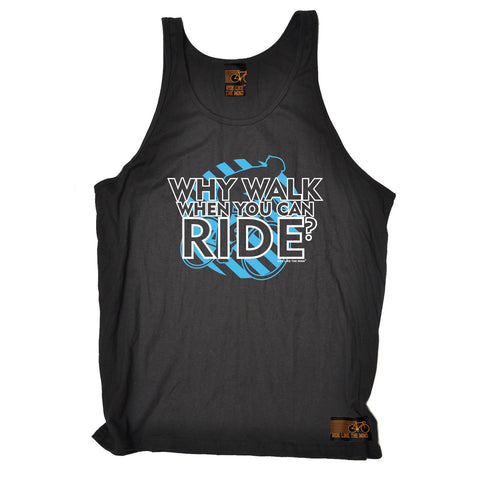 RLTW -  Why Walk When You Can Ride  - VEST TOP