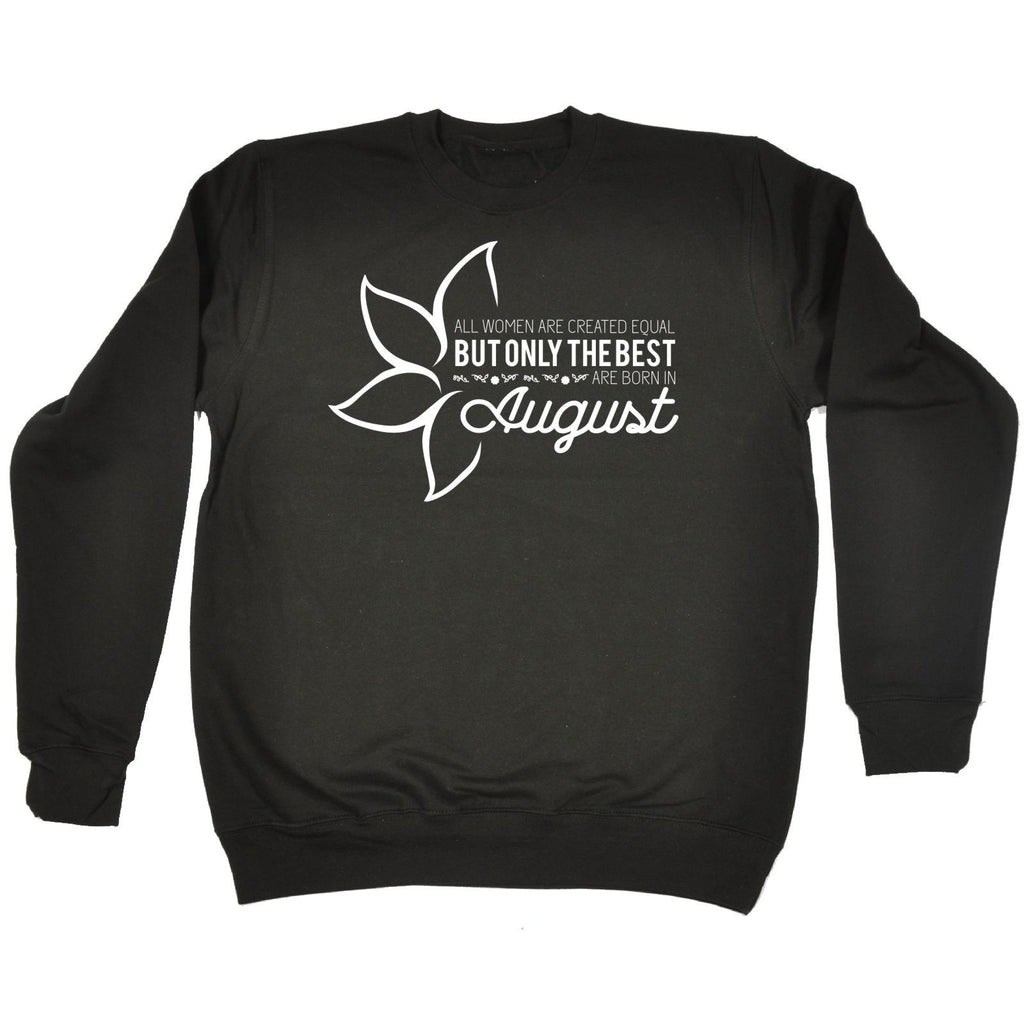 fonfella All Women Are Created Equal Best Born In August - SWEATSHIRT Funny