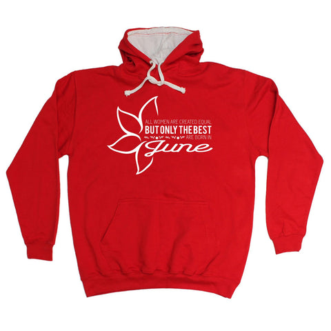 fonfella All Women Are Created Equal Best Born In June - HOODIE Funny