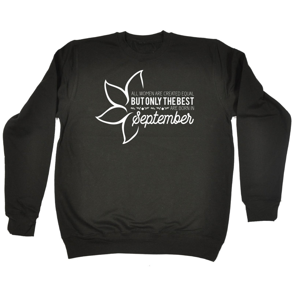 fonfella All Women Are Created Equal Best Born In September - SWEATSHIRT Funny