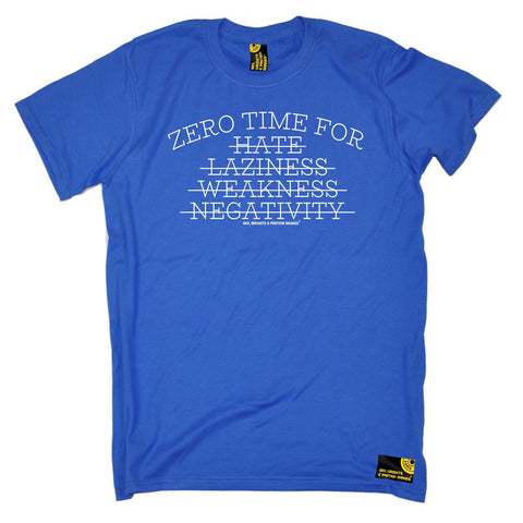 SWPS -  Men's Zero Time For Hate Laziness Weakness Negativity T-SHIRT