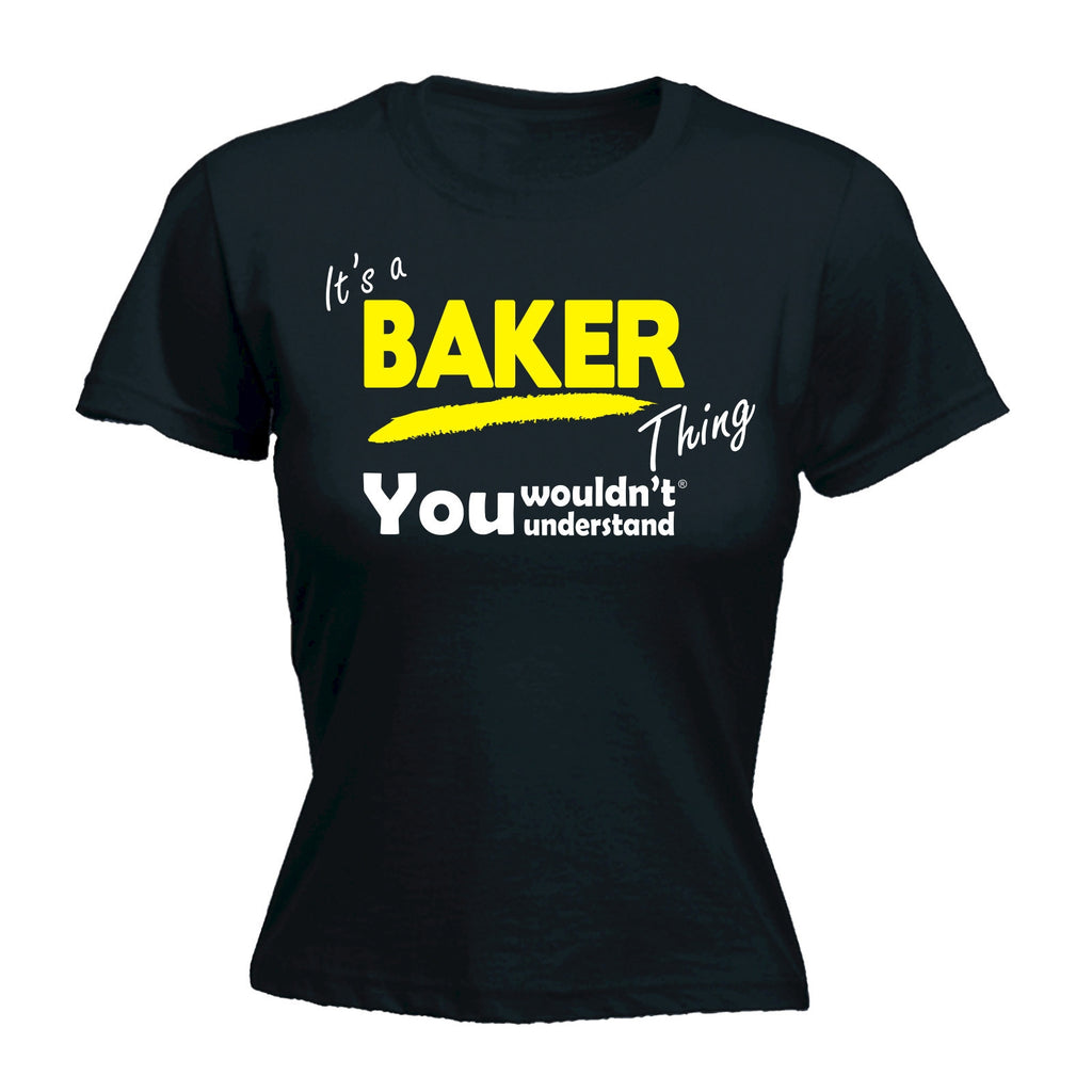 It's A Baker Thing You Wouldn't Understand - Women's FITTED T-SHIRT