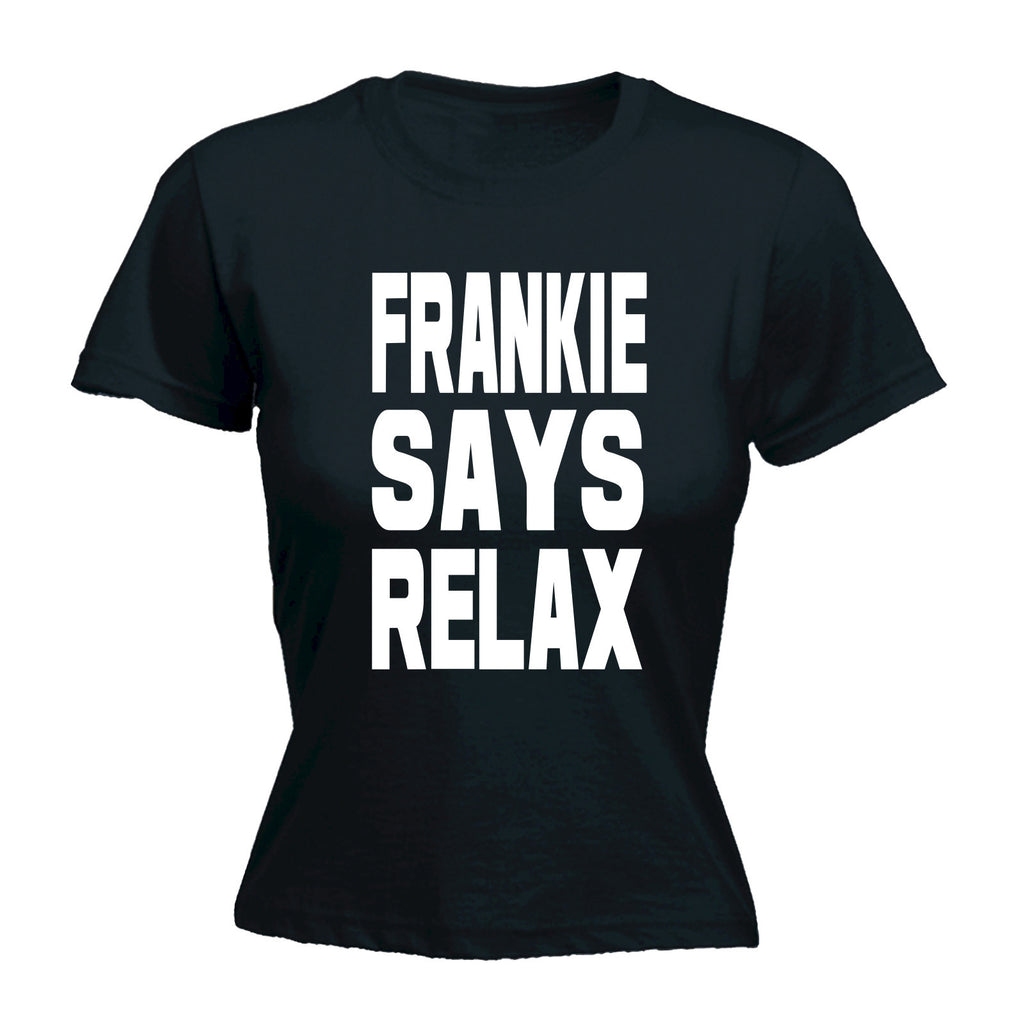 Women's Frankie Says Relax ... White Logo Bold - FITTED T-SHIRT