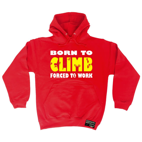 Adrenaline Addict Premium Men's Born To Climb Forced To Work T-SHIRT - funny slogan tee
