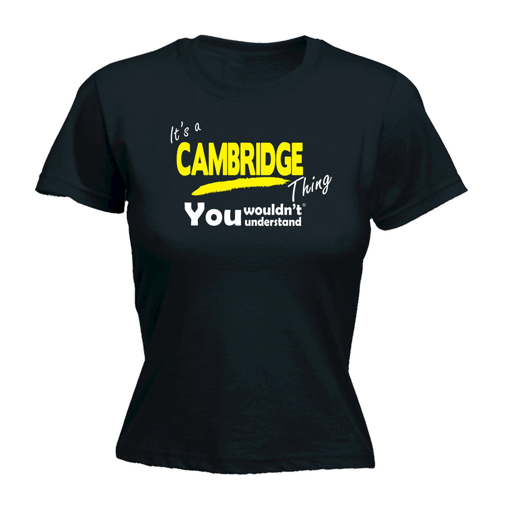 It's Cambridge Thing You Wouldn't Understand - Women's FITTED T-SHIRT