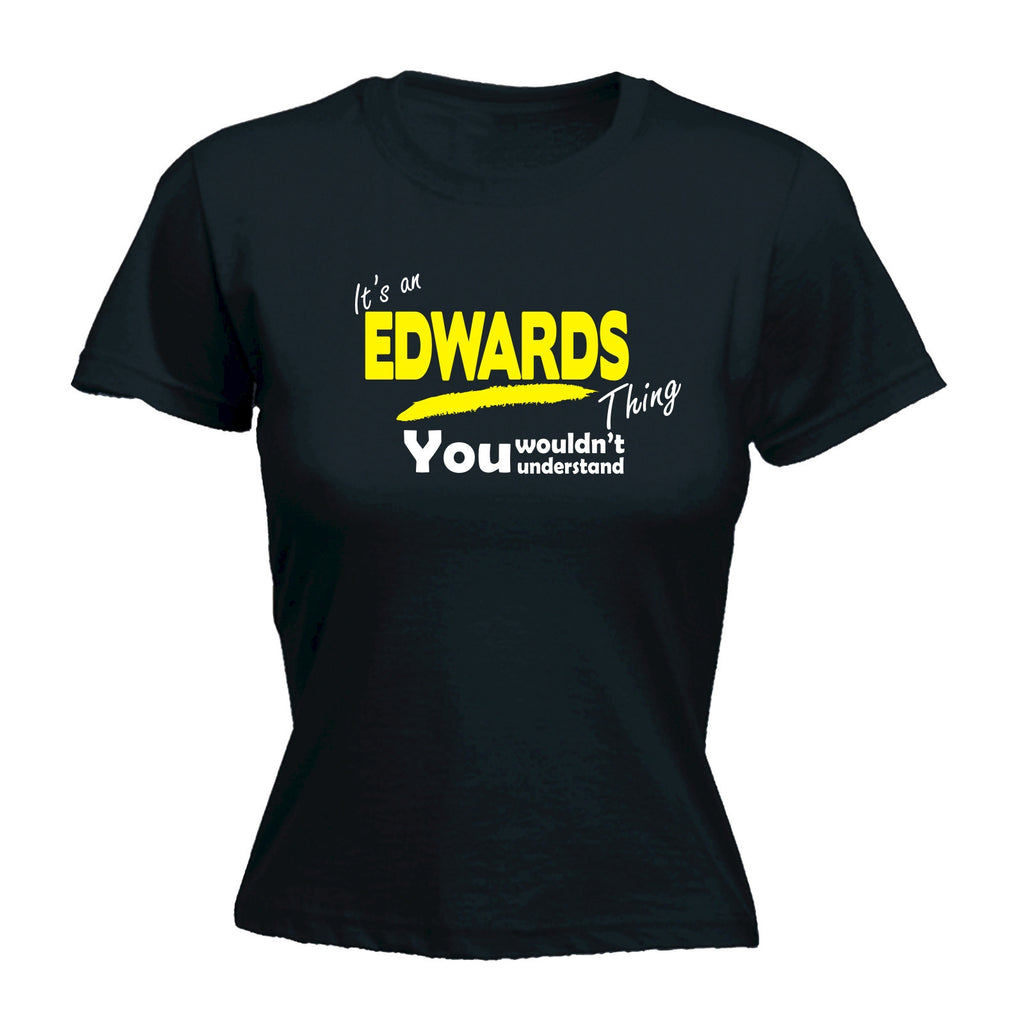 It's An Edwards Thing You Wouldn't Understand - FITTED T-SHIRT