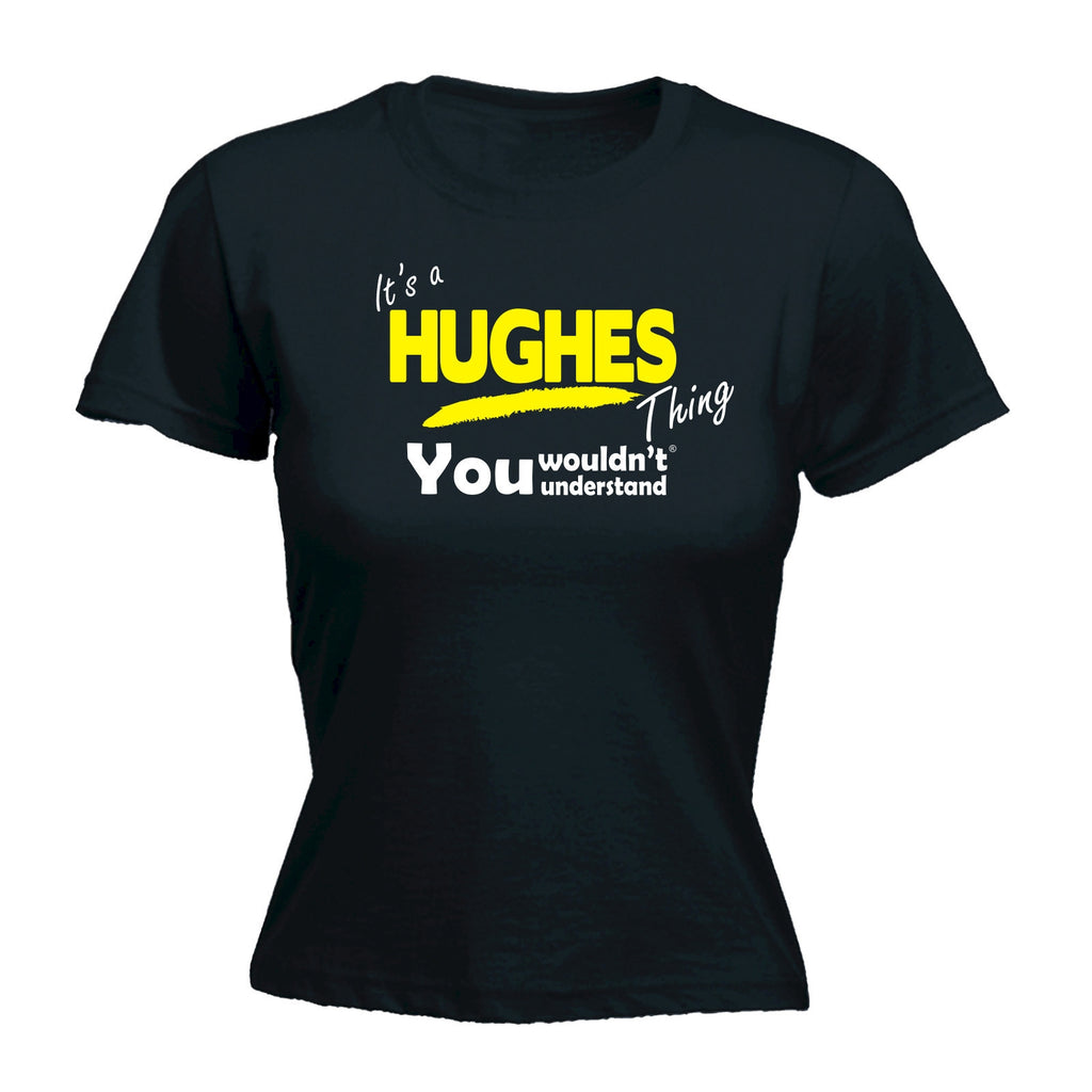 It's A Hughes Thing You Wouldn't Understand - FITTED T-SHIRT