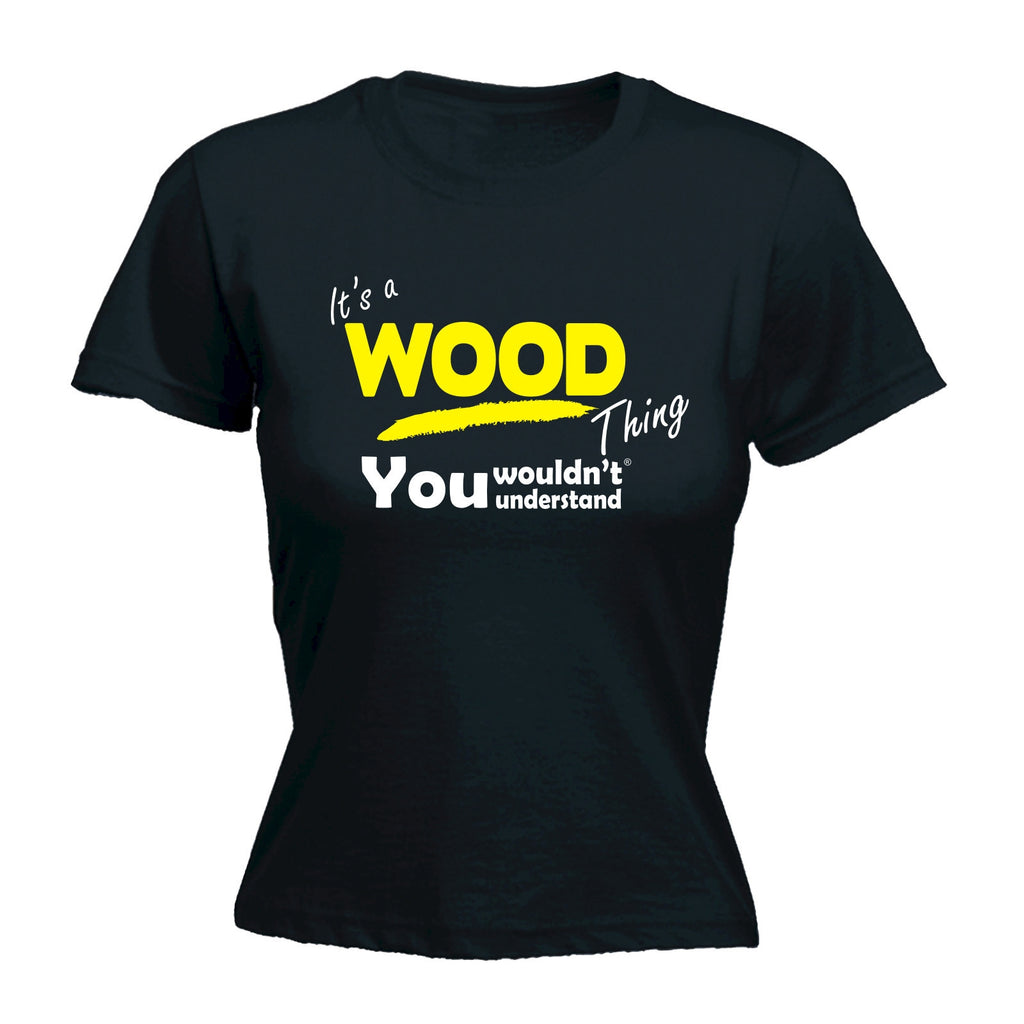 It's A Wood Thing You Wouldn't Understand - FITTED T-SHIRT