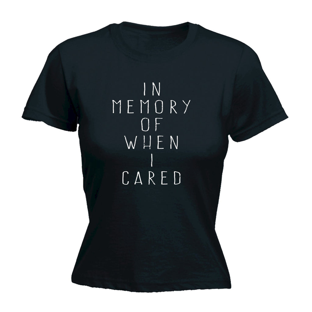 IN MEMORY OF WHEN I CARED - - Women's Fitted T-SHIRT