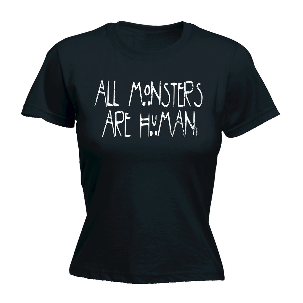Women's ALL MONSTERS ARE HUMAN - FITTED T-SHIRT
