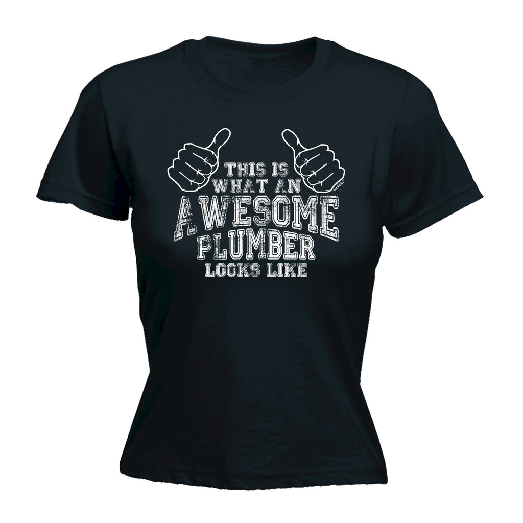 Women's This Is What An Awesome Plumber Looks Like - FITTED T-SHIRT