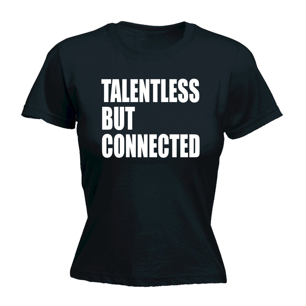 Women's TALENTLESS BUT CONNECTED - FITTED T-SHIRT