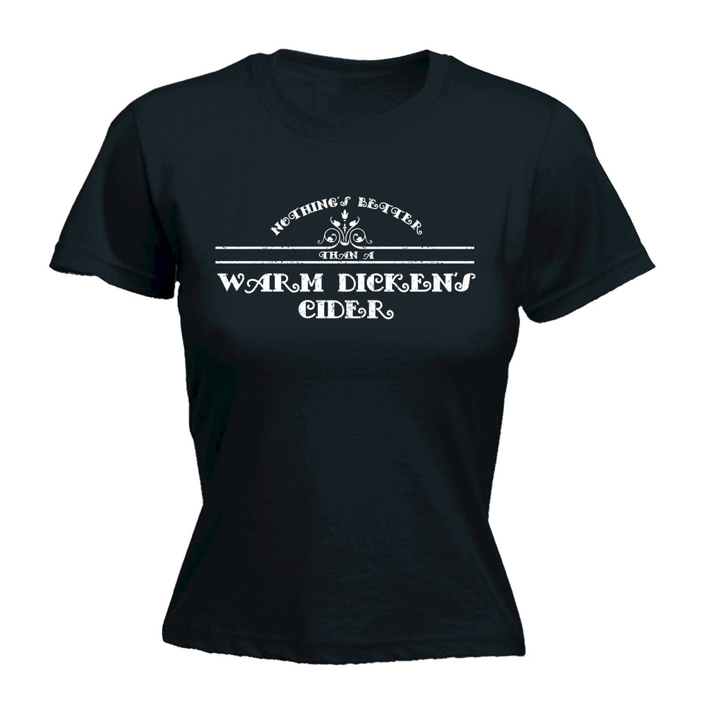 NOTHING'S BETTER THAN A WARM DICKENS CIDER - WOMEN'S FITTED T-SHIRT