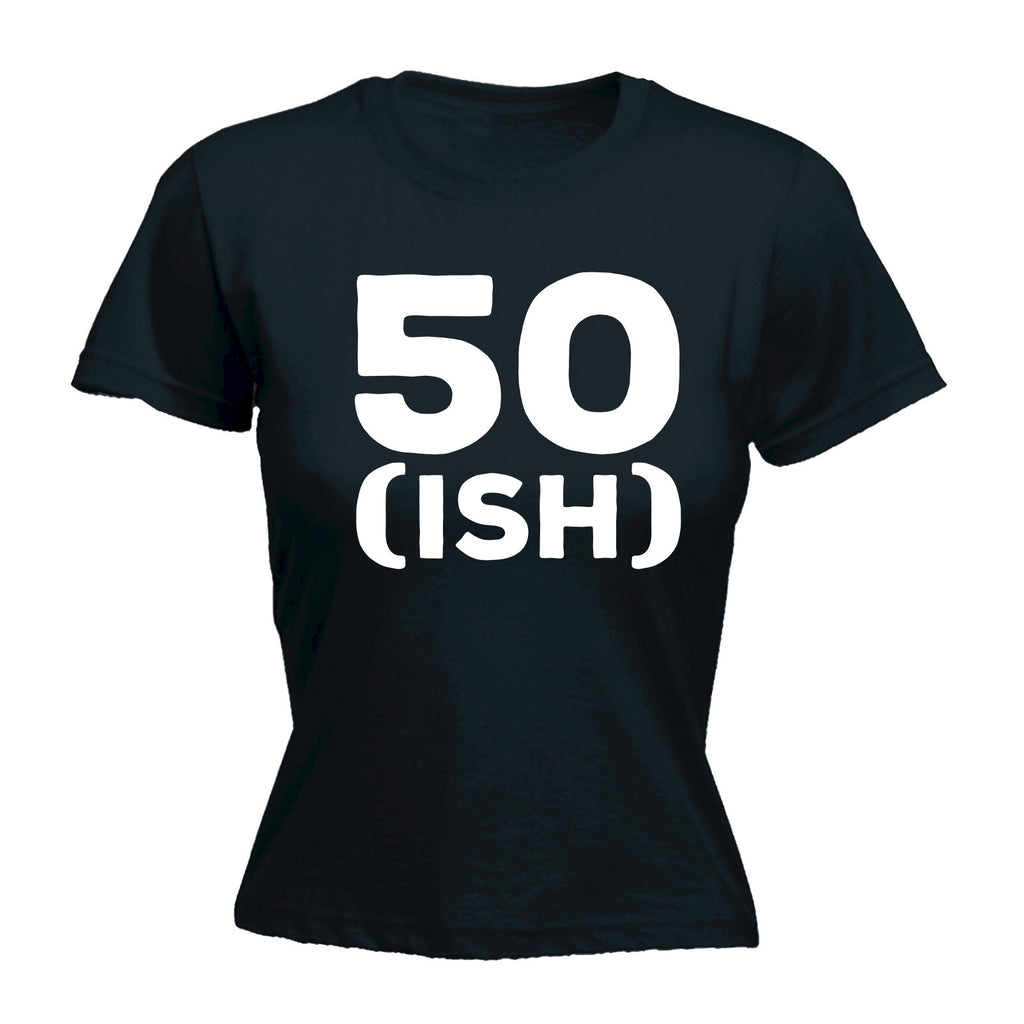 50 Ish - FITTED T-SHIRT
