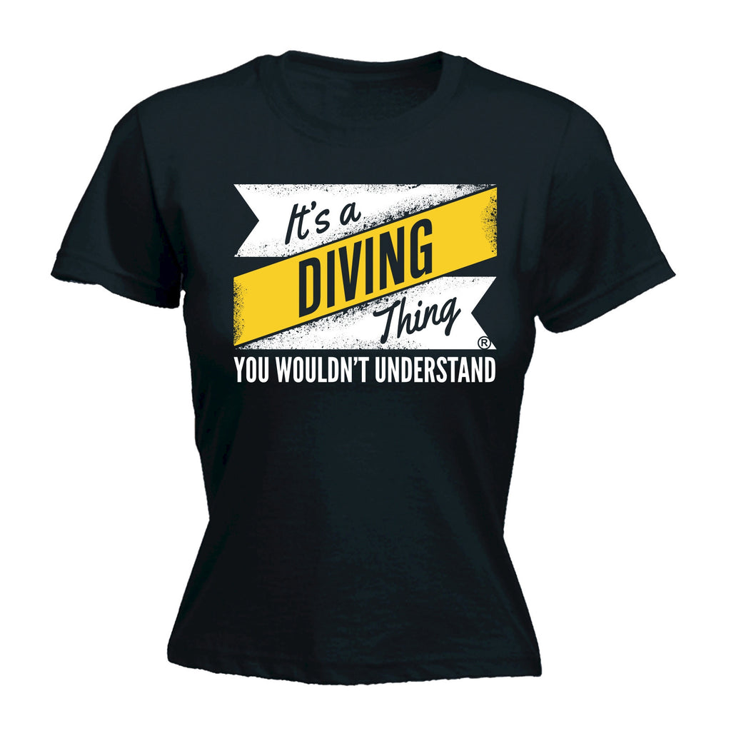 It's A Diving Thing ... Understand - FITTED T-SHIRT