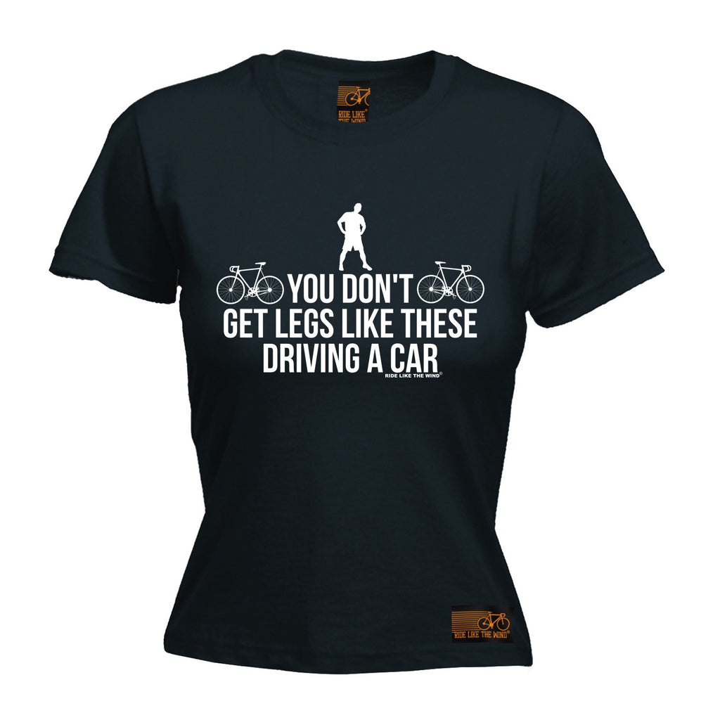 RLTW Premium -  Women's You Don't Get Legs Like These Driving A Car - FITTED T-SHIRT