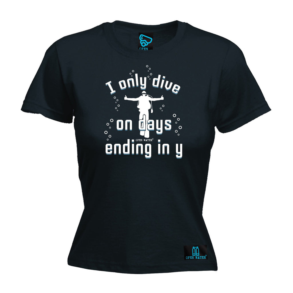 Open Water Women's I Only Dive On Days Ending In Y - FITTED T-SHIRT