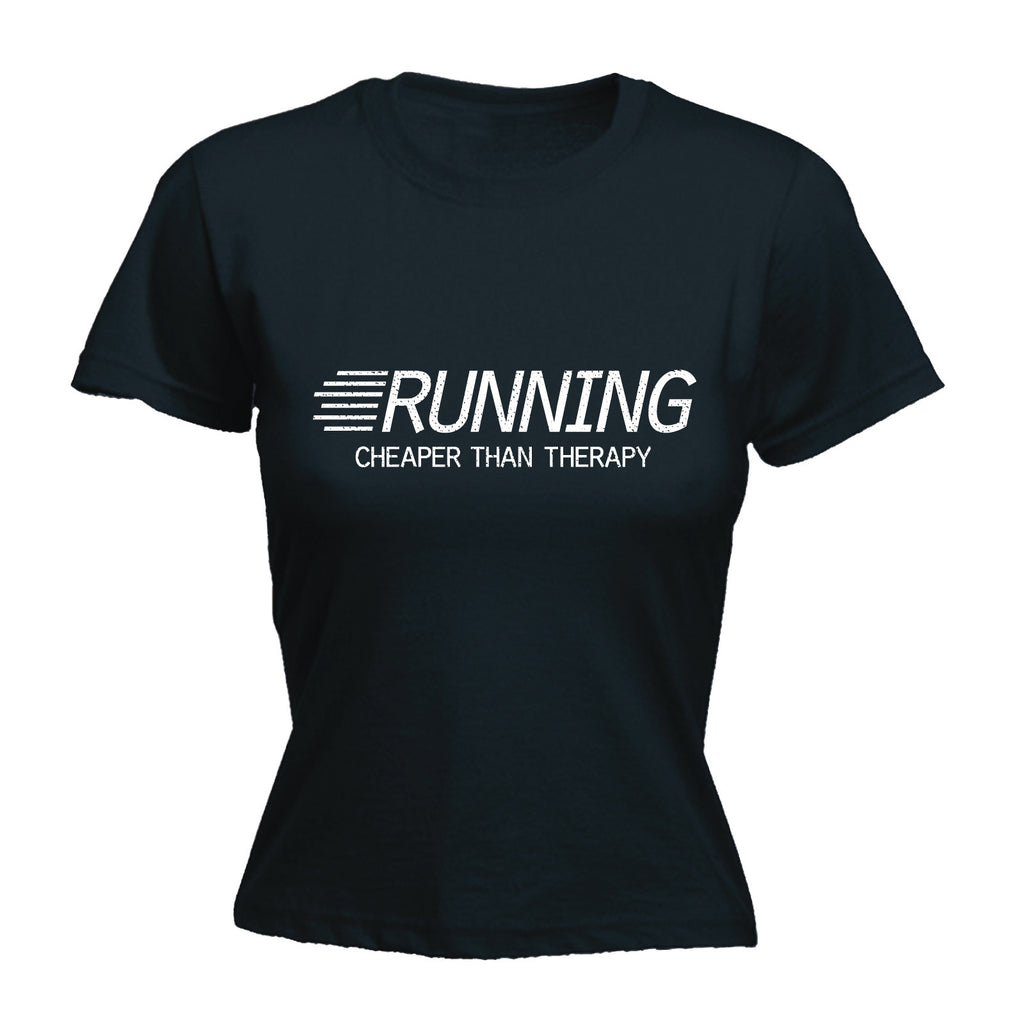 Women's Running Cheaper Than Therapy - FITTED T-SHIRT
