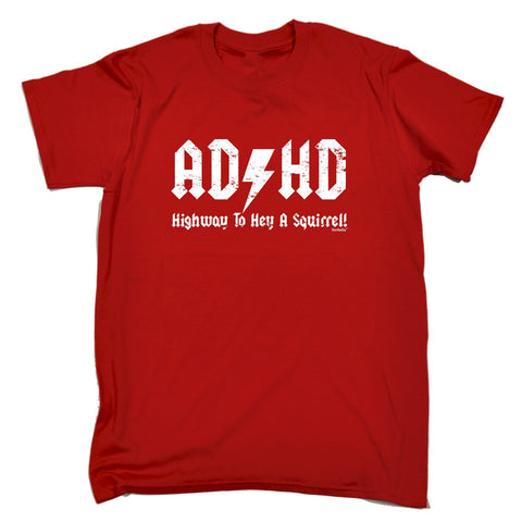 ADHD - HIGHWAY TO HEY A SQUIRREL - NEW PREMIUM LOOSE FIT BAGGY T-SHIRT - funny slogan tee (VARIOUS COLOURS) - S M L XL 2XL 3XL 4XL 5XL - by Slogans
