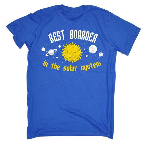 BEST BOARDER IN THE SOLAR SYSTEM ... GALAXY DESIGN  LOOSE FIT T-SHIRT - funny slogan tee