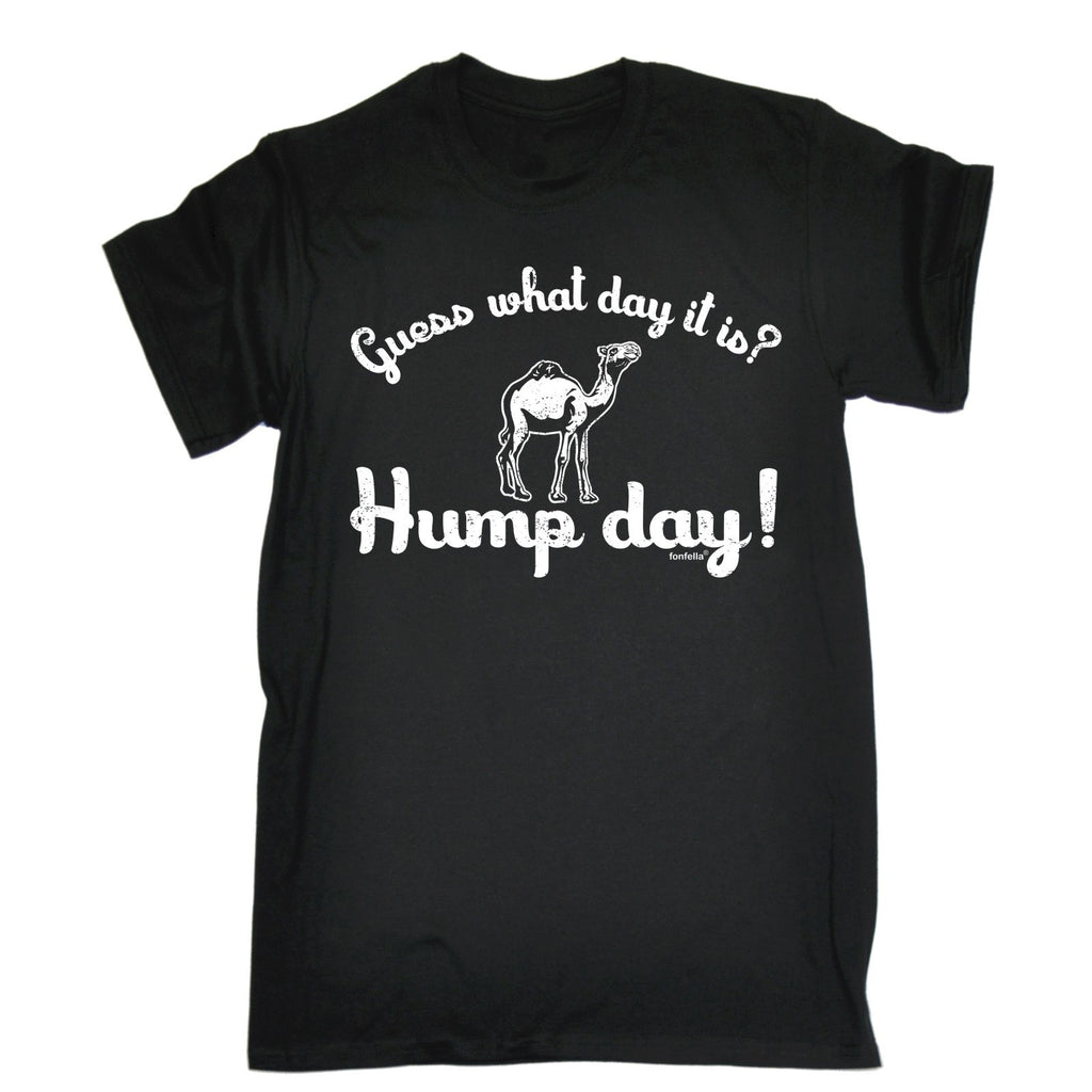 a3f895dead7e GUESS WHAT DAY IT IS? HUMP DAY! LOOSE FIT T-SHIRT - funny slogan tee ...